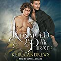 Kidnapped by the Pirate Hörbuch von Keira Andrews Gesprochen von: Cornell Collins