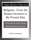 Belgium - From the Roman Invasion to the Present Day