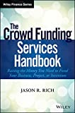 The Crowdsource Funding Services Handbook: Raising the Money You Need To Finance Your Business Plan (Wiley Finance)