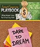 Instant Commission Playbook - How To Get Your Financial Freedom, Guaranteed!-Buy It Now!