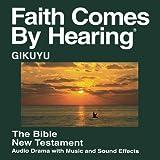 Gikuyu New Testament (Dramatized)