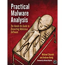 Practical Malware Analysis: The Hands-On Guide to Dissecting Malicious Software