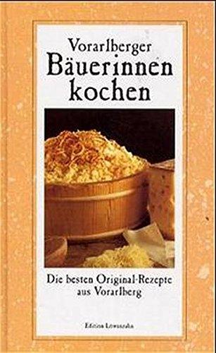 Vorarlberger Bäuerinnen kochen Gebundenes Buch – 24. Juli 2000 Rosa Beer Regina Schwärzler Löwenzahn Verlag 3706621967