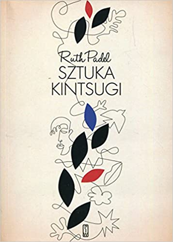 Sztuka Kintsugi Wiersze wybrane: Amazon.es: Ruth Padel: Libros en idiomas extranjeros
