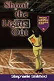 Shoot the Lights Out, Stephanie Sinkfield, 0989693406