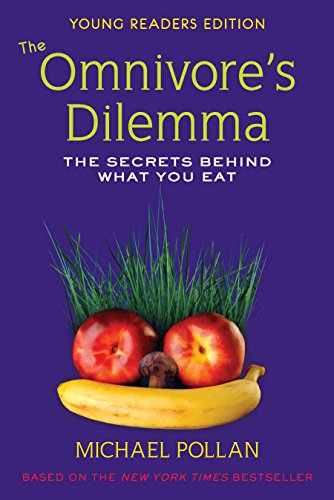 The Omnivore's Dilemma: The Secrets Behind What You Eat,...