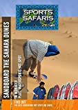 Morocco and St. Tropez Sandboard the Sahara Dunes in Morocco and Watersports Hot Spot in St. Tropez
