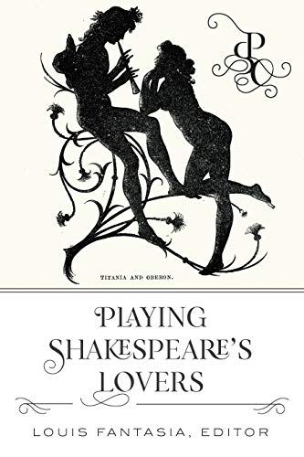 Playing Shakespeare's Lovers