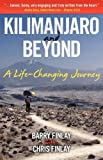 Kilimanjaro and Beyond (a Life-Changing Journey)