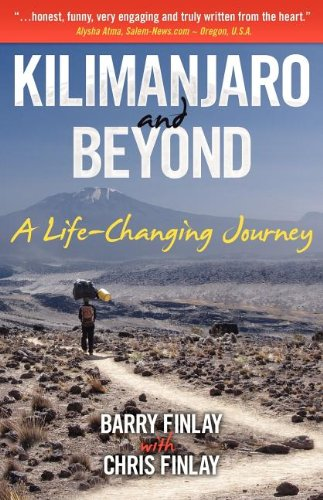 Book: Kilimanjaro and Beyond (A Life-Changing Journey) by Barry Finlay