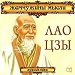 Lao Tszyi. Zhemchuzhinyi myisli [Lao Tzu: Pearls of Wisdom]   Lao Tzu