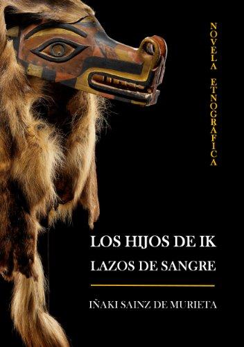 Descargar Libro Los Hijos De Ik - Lazos De Sangre De Iñaki Sainz Iñaki Sainz De Murieta Telleria