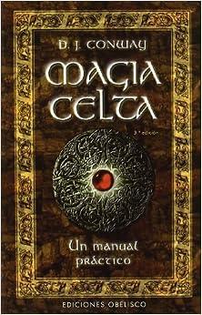 Magia Celta-un Manual Práctico por D. J. Conway