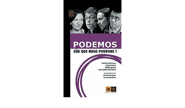 Podemos, sûr que nous pouvons! (Ceux qui marchent contre le ...