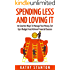 Spending Less and Loving It: 50 Creative Ways To Manage Your Money, Set Up A Budget And Achieve Financial Success (Money Management, How To Control Your ... Less, Stop Living Paycheck To Paycheck)