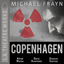 Copenhagen Performance by Michael Frayn Narrated by Alfred Molina, David Krumholtz, Shannon Cochran