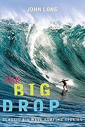 Big Drop: Classic Big Wave Surfing Stories (Adventure)