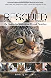 Rescued Volume 2: The Healing Stories of 12 Cats, Through Their Eyes