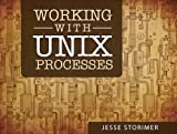 Working With Unix Processes