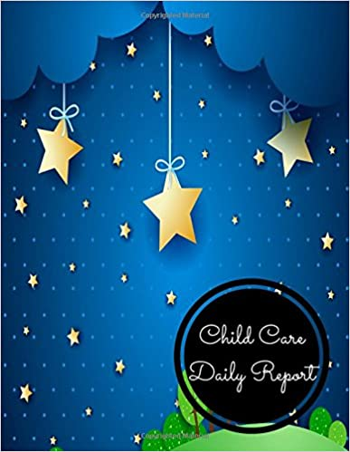 Book Child Care Daily Report: Large 8.5 Inches By 11 Inches Log Book For Boys And Girls Log Feed Diaper changes Sleep To Do List And Notes