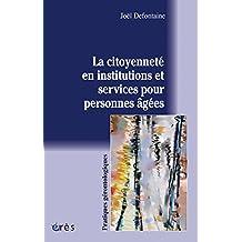La citoyenneté en institutions et services pour personnes âgées (Pratiques gérontologiques) (French Edition)