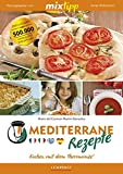 mixtipp: Mediterrane Rezepte: Kochen mit dem Thermomix®