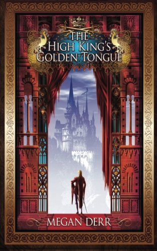 The High King's Golden Tongue (Tales of the High Court) (Volume 1)