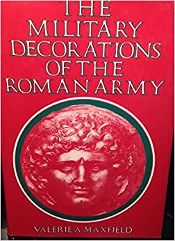 the military decorations of the roman army - Military Decorations
