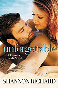 Unforgettable (A Country Roads Novel Book 4) by [Richard, Shannon]