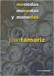 Monedas, monedas y monedas Monografias magicas misdireccion Spanish Edition by Juan Tamariz Martel 2008-12-06: Amazon.es: Juan Tamariz Martel: Libros