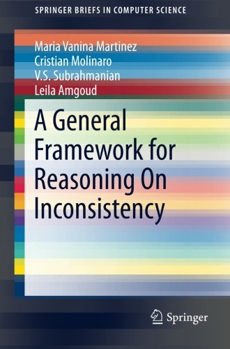 A General Framework for Reasoning On Inconsistency (SpringerBriefs in Computer Science)