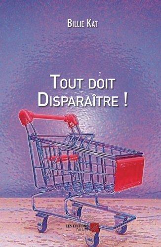Tout doit Disparaître ! (French Edition)