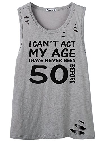 So'each Women's I Can't Act My Age Graphic Hole Tee T-Shirt Cami Tank Top