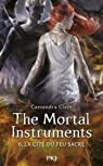 The Mortal Instruments, tome 6 : La cité du feu sacré  par Cassandra Clare