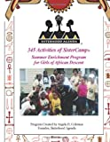 345 Activities of SisterCamp : Summer Enrichment Program for Girls of African Descent, Coleman, Angela D., 0978690672