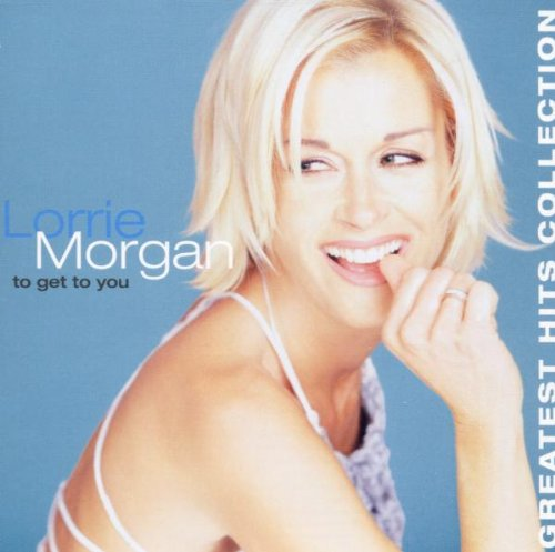 Lorrie Morgan-To Get To You Greatest Hits Collection-CD-FLAC-2000-FLACME Download