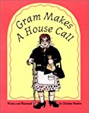 Gram Makes a House Call, Christine Kareem Borders, 0967116007