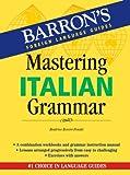 Mastering Italian Grammar, Beatrice Rovere-Fenati, 0764136569