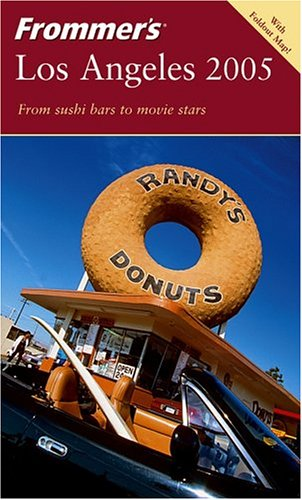 Frommer's Los Angeles 2005 (Frommer's Complete Guides)