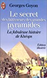 Le secret des batisseurs des grandes pyramides par Goyon