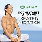 Seated Meditation Introduction | Rodney Yee