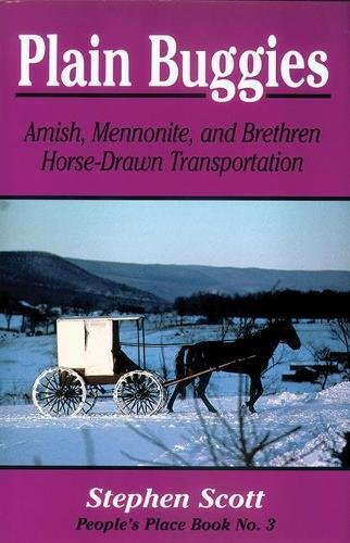 Plain Buggies: Amish, Mennonite, And Brethren Horse-Drawn Transportation. People's Place Book N (People's Place Booklet) (Place Booklet Peoples)
