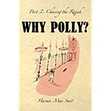 Why Polly? Part 2 - Chasing the Rajah