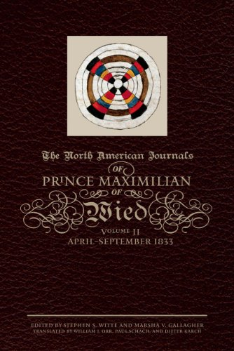 The North American Journals of Prince Maximilian of Wied: April–September 1833