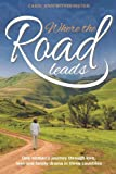 Where the Road Leads, Carol Ann Witherington, 1909020729
