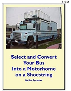 Skoolie!: How to Convert a School Bus or Van into a Tiny
