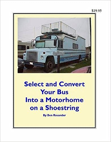 Select and Convert Your Bus into a Motorhome on a Shoestring
