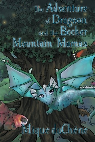 Download The Adventure of Dragoon and the Becker Mountain Mamas pdf epub
