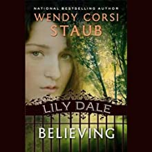 Believing: Lily Dale Audiobook by Wendy Corsi Staub Narrated by Jessica Almasy