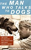The Man Who Talks to Dogs, Melinda Roth, 0312283970